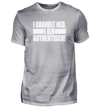 I GRANDLT NED, I BIN AUTHENTISCH!