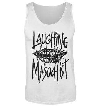 Laughing Masochist - Men's TankTop