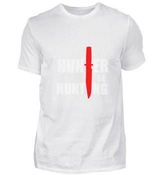 Hunting Hunter Hunter Be Hunting