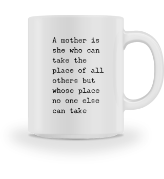 Nobody can take the place of a mother - gift