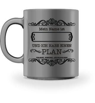 Ich habe einen Plan - schwarz