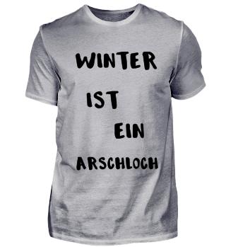 Winter ist ein Arschloch