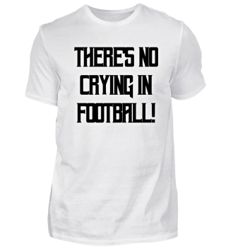 No crying in Football!