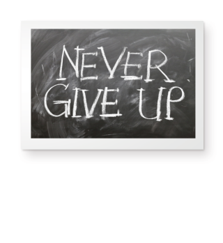 Kreide Tafel - NEVER GIVE UP . Poster