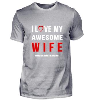 I Love my awesome Wife- gift husband