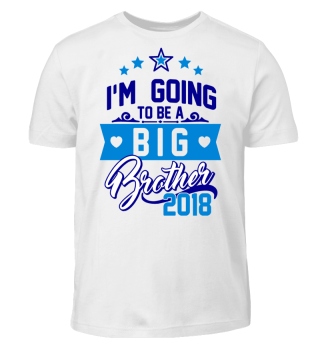 I'm going to be a big brother 2018