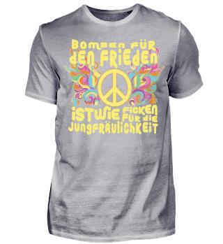 Bomben für den Frieden ist wie Ficken