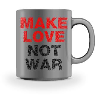 Make Love Mot War