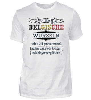 Ich habe belgische Wurzeln - Belgien Shirt