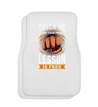 Touch Me And Your First Lesson Is Free - Martial Arts Self Defense