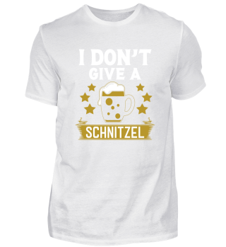 I Dont give a Schnitzel Oktoberfest Bier Bayern, Beer, Fest, München, munich, Saufen, Trinken T-Shirt Shirt