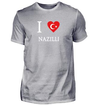 I LOVE Türkiye Türkei - Nazilli