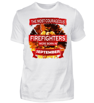 courageous firefighters born SEPTEMBER