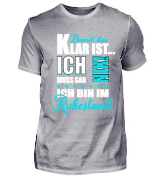 Ruhestand - Shirt