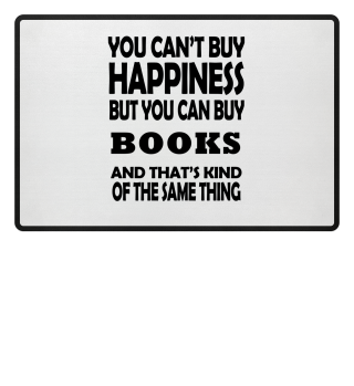 YOU CAN'T BUY HAPINESS BUT BOOKS