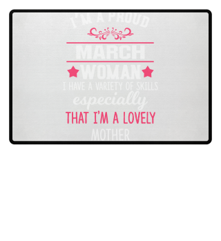 proud March Woman - lovely Mother