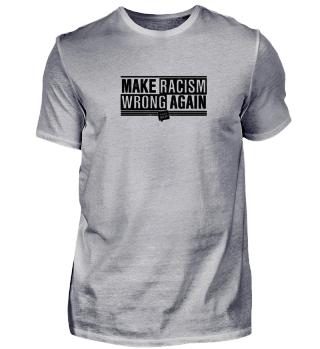MAKE RACISM WRONG AGAIN (BLACK)