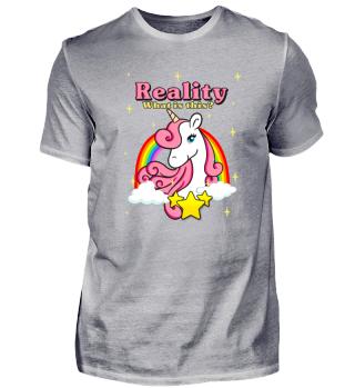 Einhorn Realität Regenbogen Shirt