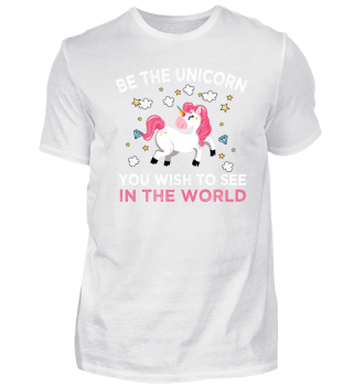 Be The Unicorn You Wish To See