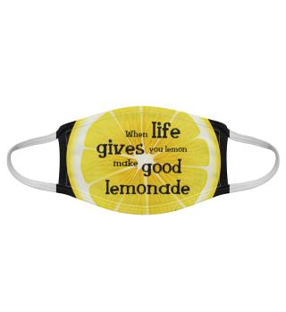 When Life gives Lemon make good Lemonade