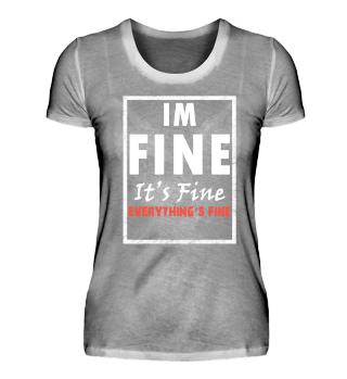 I'm Fine Sarcasm Shirt