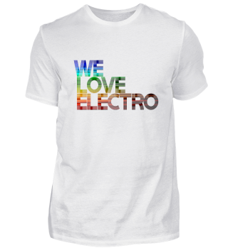 We Love ELECTRO / Party Festival Dance