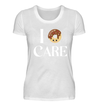 I Donut care - I dont care