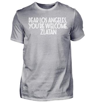 Dear LA, You're Welcome. Zlatan
