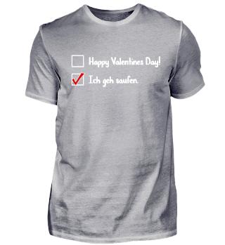 Valentinstag - ich geh saufen