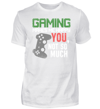 Gaming Makes Me Happy Lustiges Design