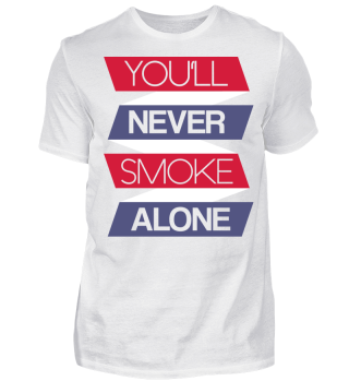 Never smoke alone - T-Shirt