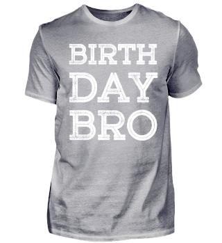 Birthday Bro Geburtstag T-Shirt Shirt