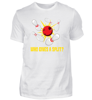 Funny Bowling Shirt - Who Gives A Split?