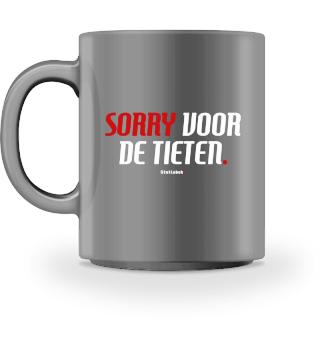 SORRY VOOR DE TIETEN koffiemok