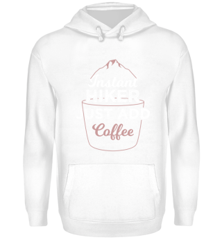 Funny Hiking Just add Coffee Shirt