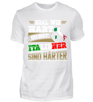 Italiener sind Härter