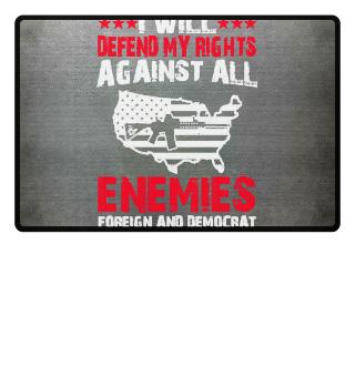 Defend My Rights against Enemies