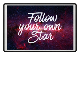 Galaxy - Follow Your Own Star