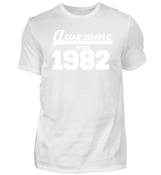 Funny T Shirt Awesome since 1982 gift