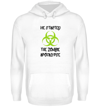 We started the Zombie Apocalypse Shirt