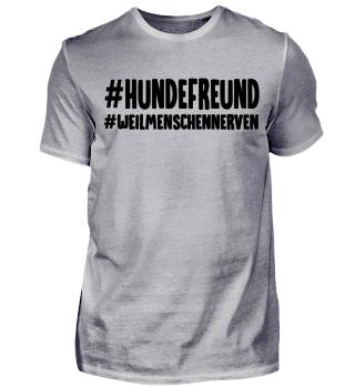 #HUNDEFREUND#WEILMENSCHENNERVEN