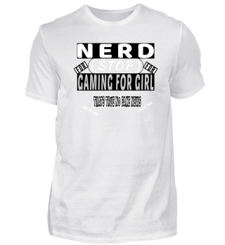nerd stop gaming for girl