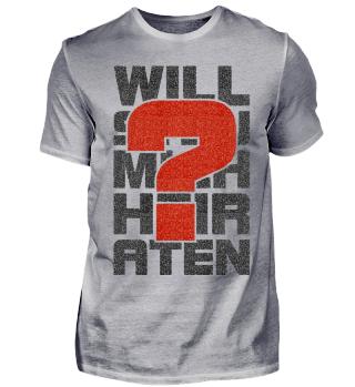 Frage - Willst Du mich heiraten