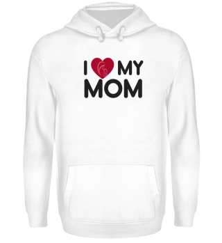 I Love My Mom Mothers Day