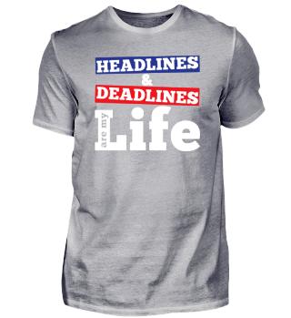 JOURNALISM SHIRT | HEADLINES AND DEADLINES