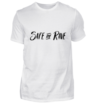 Safe the Rave T-Shirt Geschenkidee