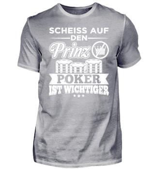 Poker Pokern Shirt Scheiß Prinz