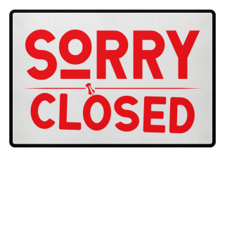 ☛ SORRY · CLOSED #2RF