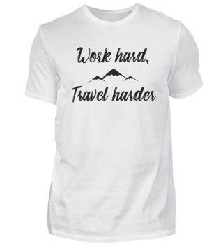Shirt - Travel harder | GESCHENK