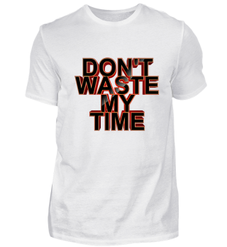 Don't Waste My Time 001